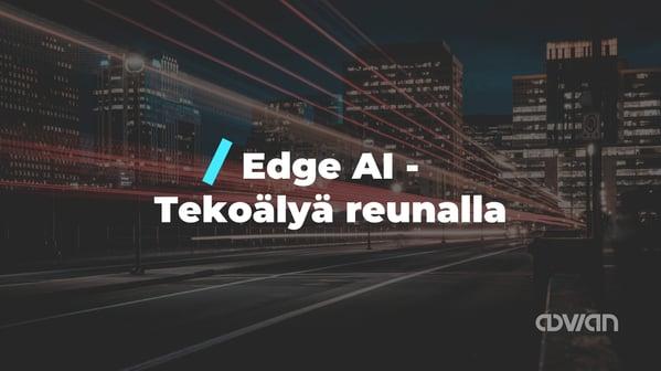 Edge-ai-tekoalya-reunalla-blog
